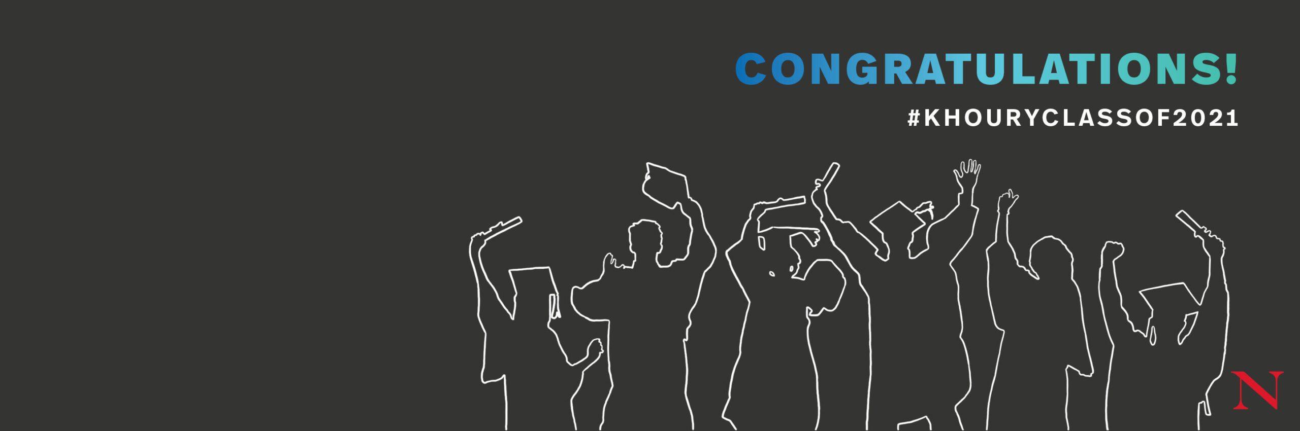Congratulations Khoury Class of 2021